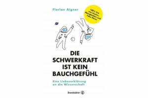 Cover DIE SCHWERKRAFT IST KEIN BAUCHGEFÜHL