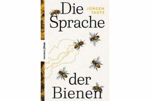 Cover DIE SPRACHE DER BIENEN, von Jürgen Tautz