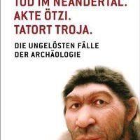 tod_im_neandertal_akte_oetzi_tatort_troja.jpg